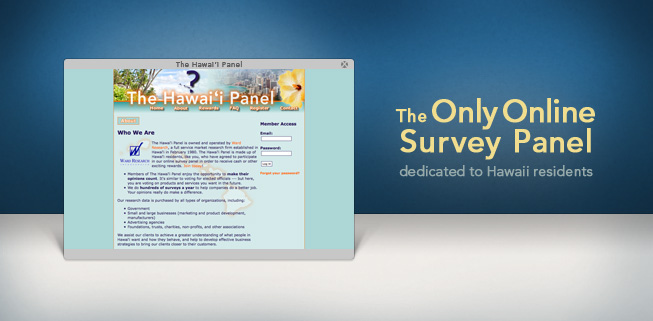 The only online survey panel dedicated to Hawaii residents